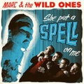 MARC & THE WILD ONES/She Put A Spell On Me(CD)