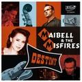 MAIBELL & THE MISFIRES/Destiny(CD)