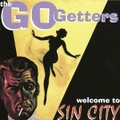 GO-GETTERS/Welcome To Sin City(CD)