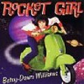 BETSY DAWN WILLIAMS/Rocket Girl(CD)