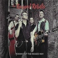 THE RAGGED REBELS/Rockin' Out The Ragged Way(CD)