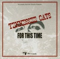 TENNESSEE CATS/For This Time(CD)