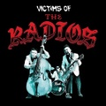 THE RADIOS/Victims Of…(CD)
