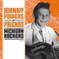 "JOHNNY POWERS & FRIENDS:MICHIGAN ROCKERS(7"")"