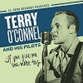 TERRY O'CONNEL & HIS PILOTS/If You Give Me One More Try(CD)