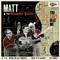"MATT & THE PEABODY DUCKS/You Can't Beat Me(7"")"