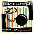 """DANNY O & THE ASTROTONES/Everyday Chains(7"""")"""