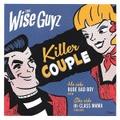 "THE WISE GUYZ/Killer Couple(7"")"