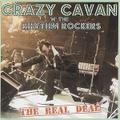 CRAZY CAVAN & THE RHYTHM ROCKERS/The Real Deal(CD)