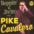 "PIKE CAVALERO/Boppin' & Jivin'(7"")"