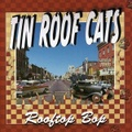 TIN ROOF CATS/Rooftop Bop(CD)