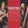 THE RELAX TRIO/Shake And Roll(CD)