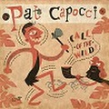 PAT CAPOCCI/Call of the Wild(CD)