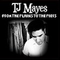 T.J MAYES/From The Plains To The Piers(CD)