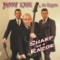 JOHNNY KNIFE & HIS RIPPERS/Sharpe As A Razor(CD)
