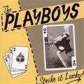 PLAYBOYS/Strike it Lucky!(CD)