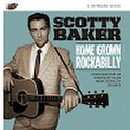 """SCOTTY BAKER/Home Grown Rockabilly(7"""")"""