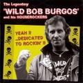 THE LEGENDARY WILD BOB BURGOS & HIS HOUSEROCKERS/Yeah! Dedicated To Rockin'!(CD)