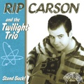 RIP CARSON & THE TWILIGHT TRIO/Stand Back!(CD)