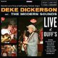 DEKE DICKERSON & THE MODERN SOUNDS/Live At The Duff's(CD)