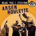 ARSEN ROULETTE/Dear You(CD)