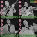 R.O.C.K FLAMINGOS/Same(CD)
