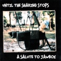 V.A. / Until The Shaking Stops A Salute To JAWBOX   CD