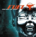 Fuel / Something Like Human  CD