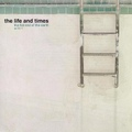 The Life And Times / The Flat End Of The Earth  CD