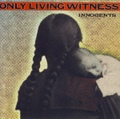 Only Living Witness / Innocents  CD