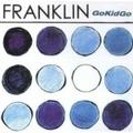 Franklin / Go Kid Go  CD