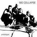 Big Collapse / Prototype  CD
