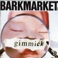 Barkmarket / Gimmick  CD