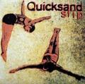 Quicksand / Slip  CD