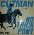 "Cutman / No Trick Pony  7"" EP"