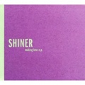 Shiner /  Making Love E.P  CD