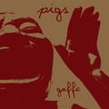 "Pigs / Gaffe  10"" EP"
