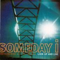 Someday I / Look Up And Live  CD