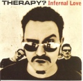 Therapy? / Infernal Love  CD