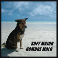 "Sofy Major / Hombre Malo  Split 7"""