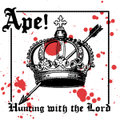Ape! / Hunting With The Lord  LP