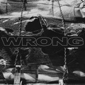 Wrong / S.T  LP