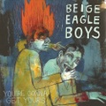 Beige Eagle Boys / You're Gonna Get Yours LP