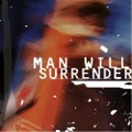 Man Will Surrender / S.T  CD