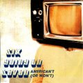 Six Going On Seven / American't (Or Won't)  CD