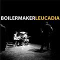 Boilermaker / Leucadia  CD