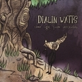 Dialin Watts / Same Light From Yesterday   CD