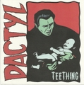 Dactyl / Teething  CD
