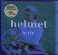 Helmet / Betty(LTD EDITION) CD