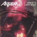Anthrax / Sound Of White Noise  CD